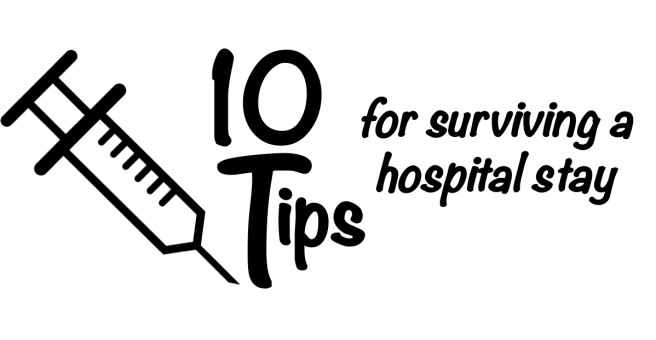 Tips for Surviving a Hospital Stay